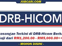 Jawatan Kosong di DRB Hicom - Gaji RM1,200.00 - RM5,000.00++