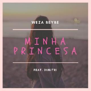 Weza Beybe feat. Dimitri – Minha Princesa (2020)