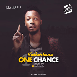 Music: Kusherkane - One Chance (Prod. Sus Beatz)