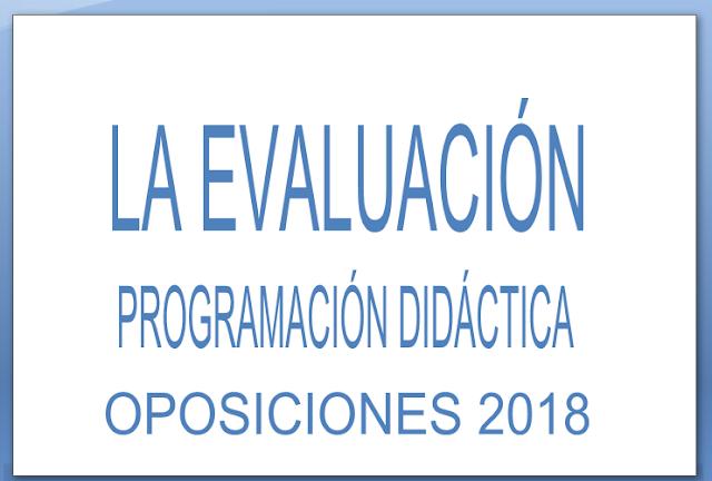 EVALUACIÓN PROGRAMACION DIDACTICA OPOSICIONES SECUNDARIA 2018
