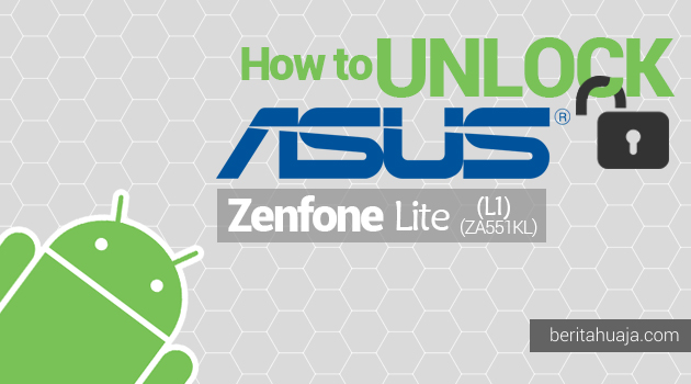 How to Unlock Bootloader ASUS Zenfone Lite (L1) ZA551KL Using Unlock Tool Apps