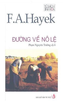 Đường về nô lệ - F. A. Hayek