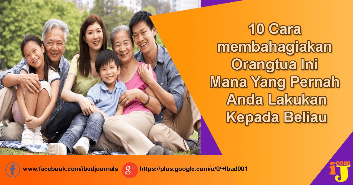 10 Cara membahagiakan Orangtua