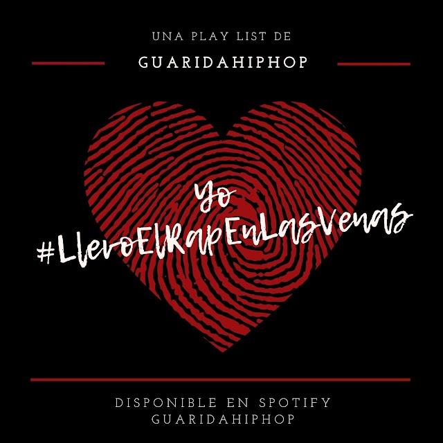 Yo #LlevoElRapEnLasVenas Play List | GUARIDAHIPHOP RADIO