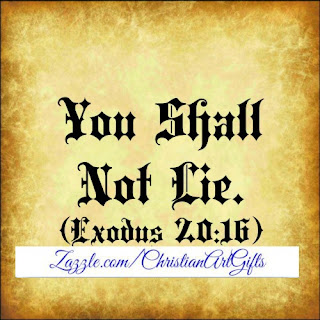 You shall not lie Exodus 20:16