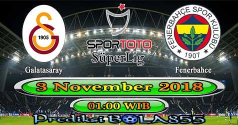 Prediksi Bola855 Galatasaray vs Fenerbahce 3 November 2018