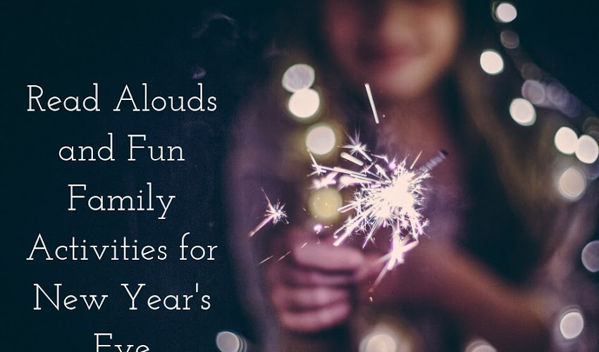 Read Aloud Books and 20 Family Fun Ideas for New Year's Eve