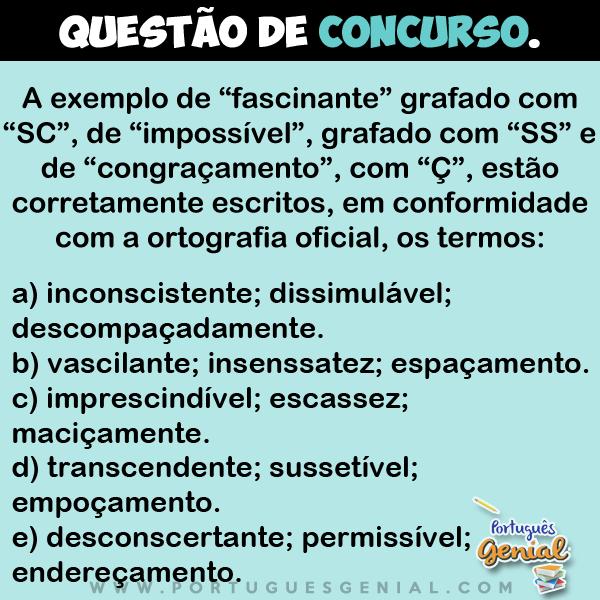"""A exemplo de """"fascinante"""" grafado com """"SC"""", de """"impossível"""", grafado com """"SS"""" e de..."""