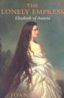 The Lonely Empress: Elizabeth of Austria by Joan Haslip: A Book Review