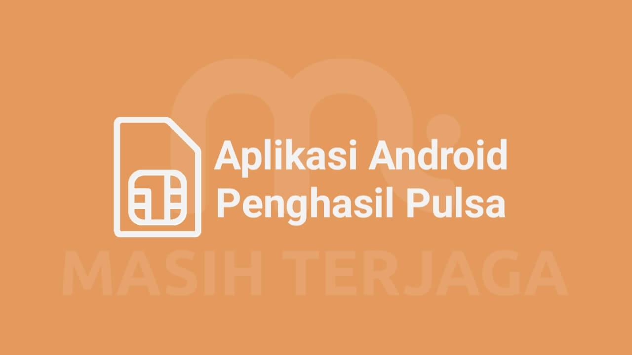 Gambar Ilustrasi [MUDAH + CEPAT] 3 Aplikasi Penghasil Pulsa Android 2020 Terbukti Membayar Masih Terjaga