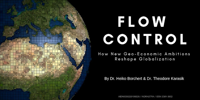 Flow Control: How New Geo-Economic Ambitions Reshape Globalization