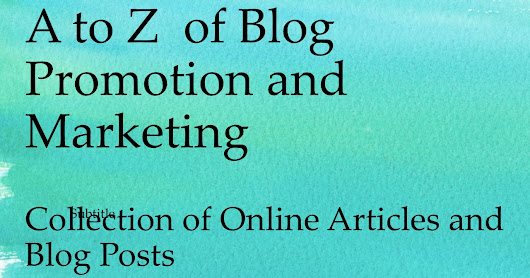 NRao Blogs: A to Z of Blog Promotion and Marketing Using Search Engines and Social Media