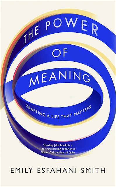 The Power of Meaning by Emily Esfahani Smith