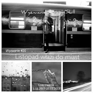 https://scrapandskill.blogspot.com/2017/11/wyzwanie-20-listopad-wazi-do-miast.html