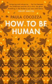 How to be Human by Paula Cocozza - Reading, Writing, Booking