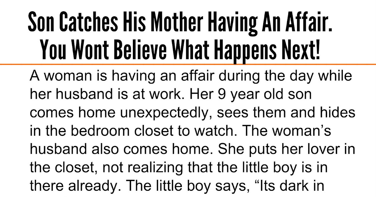 Beautiful Quotes: Son Catches His Mother Having An Affair