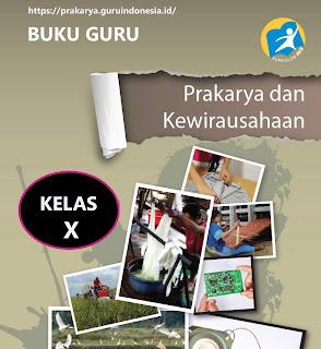 Buku Guru Prakarya Kelas 10 Kurikulum 2013 Revisi 2017