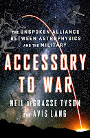 first lines from Accessory to War: The Unspoken Alliance between Astrophysics and the Military by Neil deGrasse Tyson and Avis Lang
