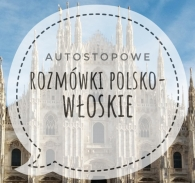 rozmówki polsko-włoskie, rozmówki, włochy, włochy autostop, podstawowe zwroty, język włoski, autostopowe rozmówki