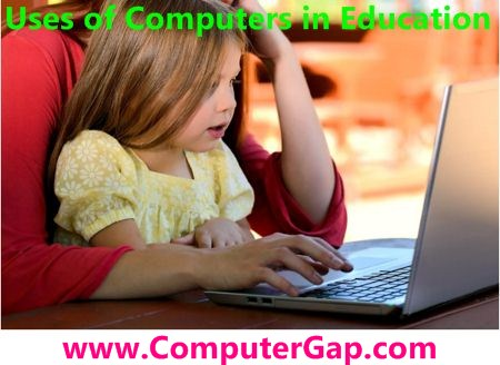 Uses and Advantages of Computers in Education Field