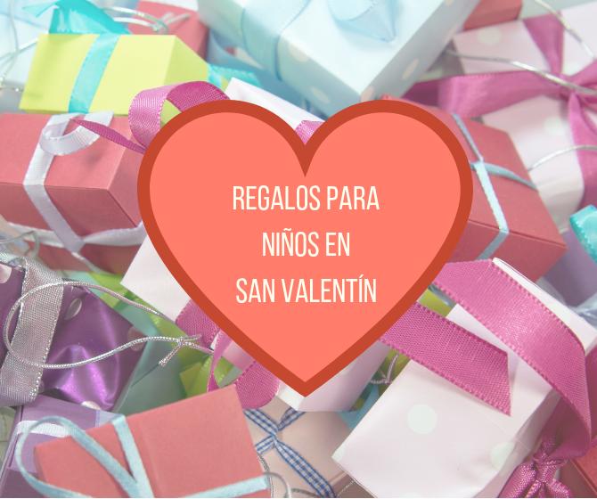 Regalos para niños en San Valentín