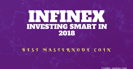 Investing Smart in 2018: Infinex Masternode Coin