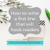 Writing Wednesdays: How to write a first line that will hook readers