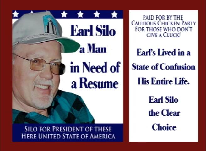 Yes I lost last time, but this time I have presidental candidate on my resume! Vote Silo in 2020!