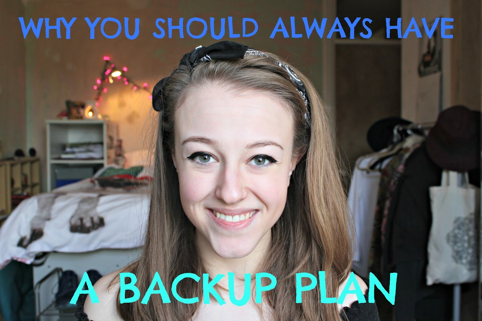 Why you should always have a backup plan