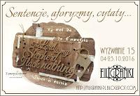 http://filigranki-pl.blogspot.com/2016/10/wyzwanie-15-sentencje-aforyzmy-cytaty.html