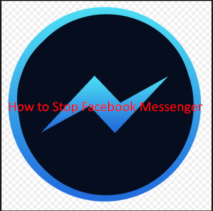 How to Stop Facebook Messenger