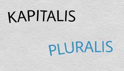 Menjelaskan Tentang Ideologi Kapitalis Dan Pluralisme