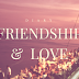 DIARY: Friendship and Love