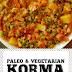 Paleo & Vegetarian Korma