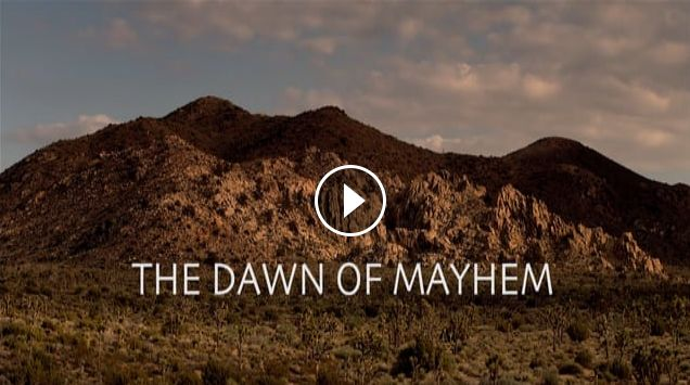 THE DAWN OF MAYHEM