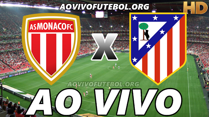 Assistir Monaco x Atlético de Madrid Ao Vivo HD