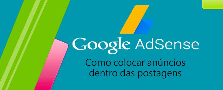anúncios Adsense dentro das postagens