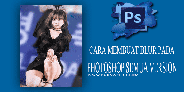 Cara Membuat Efek Blur Pada Photoshop