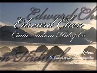 Download Lagu Rohani Edward Chen Full Album Cinta Dalam Hidupku