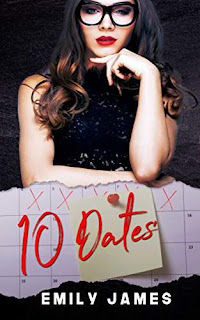 Ten Dates - a laugh out loud rom-com by Emily James