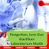 Pengertian, Jenis Dan Klasifikasi Laboratorium Medik