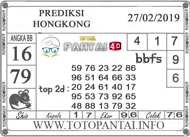 """Prediksi Togel """"HONGKONG"""" PANTAI4D 27 FEBRUARI 2019"""