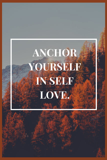 Anchor yourself in love and care.