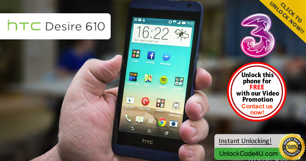 Factory Unlock Code HTC Desire 610 from 3 Network