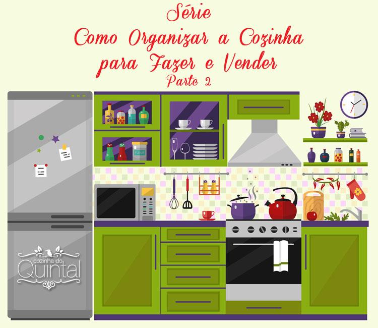 Dicas para Organizar a Cozinha para Fazer e Vender na Cozinha do Quintal. Imagem original Shutterstock. Todos os direitos reservados.