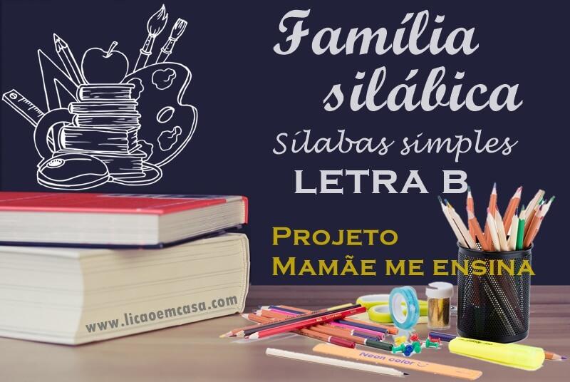 Família silábica, sílabas simples, letra B