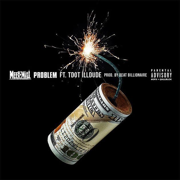 Meek Mill - Problem (Feat. Tdot illdude)