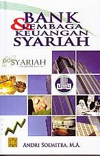 Judul Buku : BANK DAN LEMBAGA KEUANGAN SYARIAH Pengarang : Andri Soemitra, M.A Penerbit : Kencana
