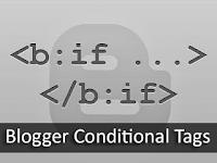 Kode Tag Kondisional untuk Mengatur Tampilan Widget Blogger