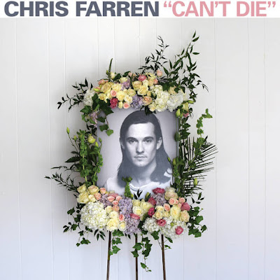 "CHRIS FARREN  ""Can't Die"""